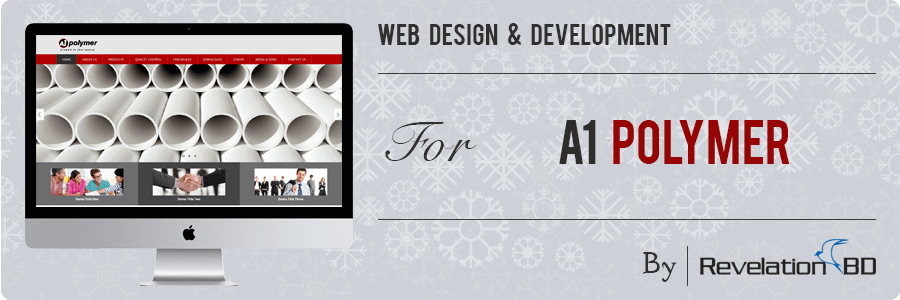 Professional Web Design and Development Project by Revelation BD for A1 Polymer - A Anwar Group Company
